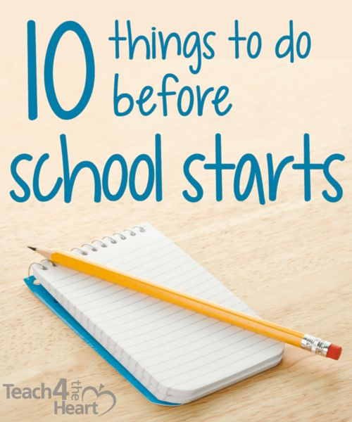 10 Things to Do Before School Starts - Teach 4 the Heart