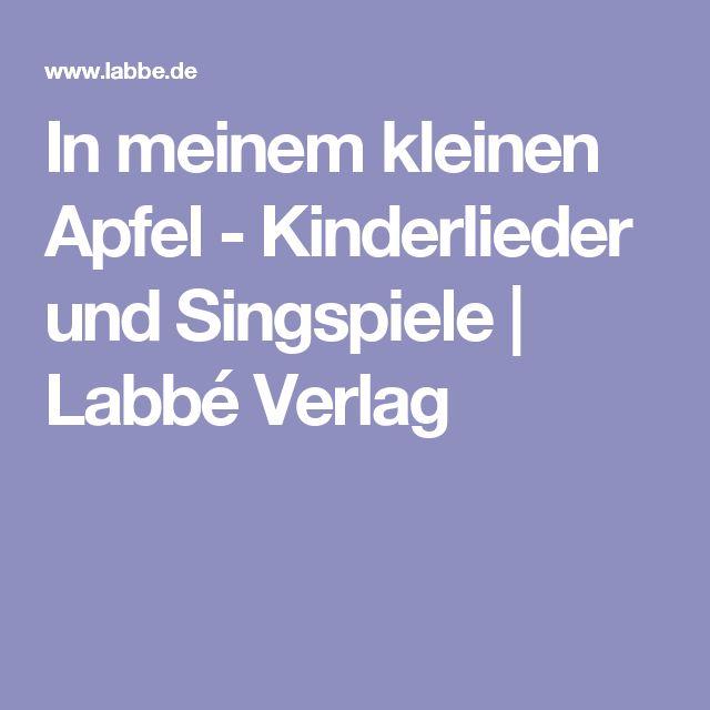 In meinem kleinen Apfel - Kinderlieder und Singspiele   Labbé Verlag