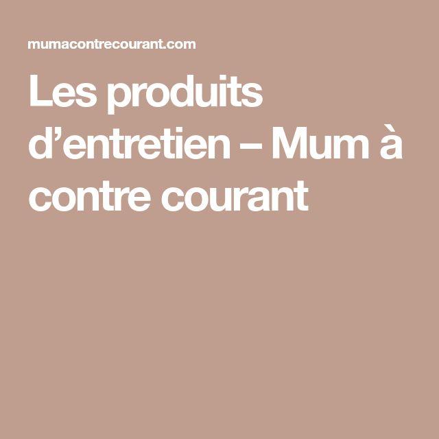 Les produits d'entretien – Mum à contre courant