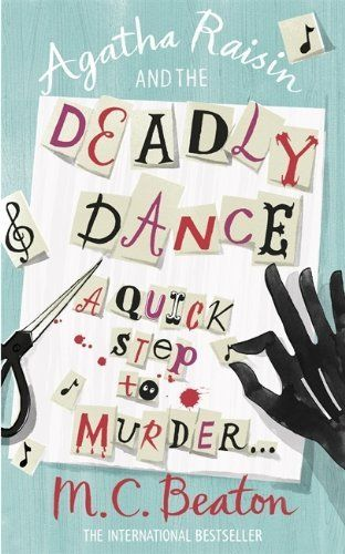 Agatha Raisin and the Deadly Dance by M.C. Beaton, http://www.amazon.co.uk/dp/B002RCZAOA/ref=cm_sw_r_pi_dp_2shAtb0ZFK8J6