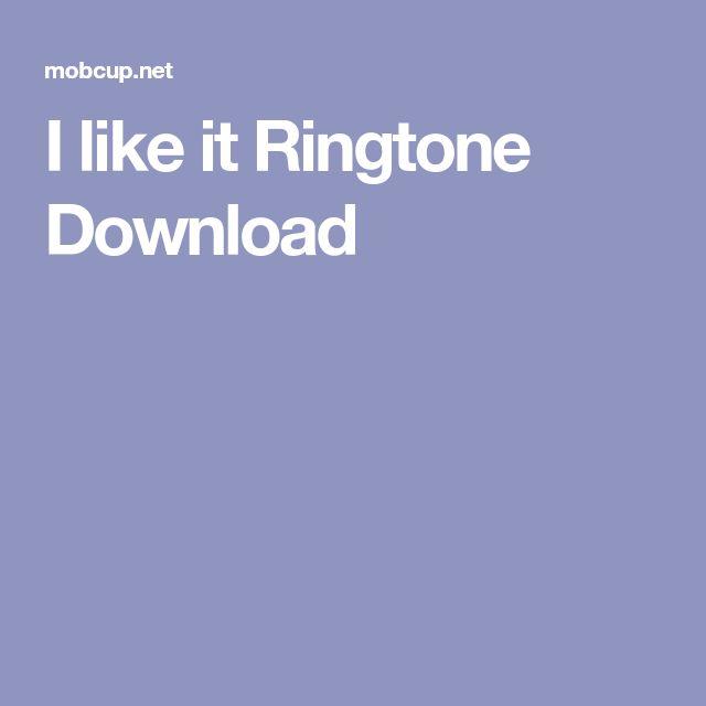 I like it Ringtone Download