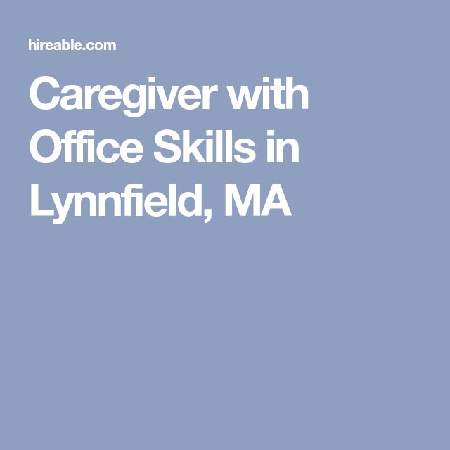 Caregiver with Office Skills in Lynnfield, MA