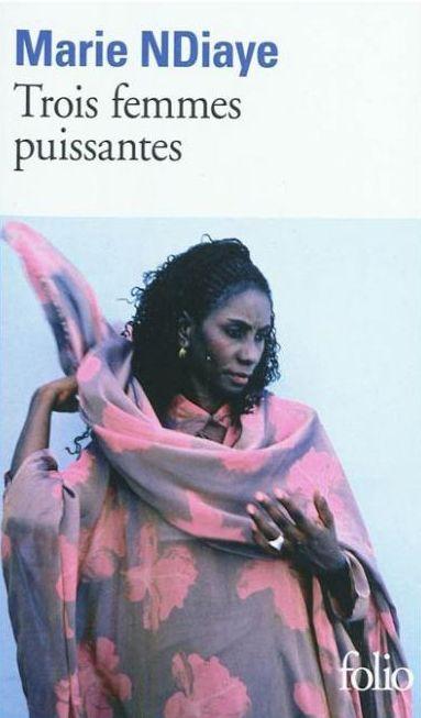 3 Femmes Puissantes - Marie NDiaye