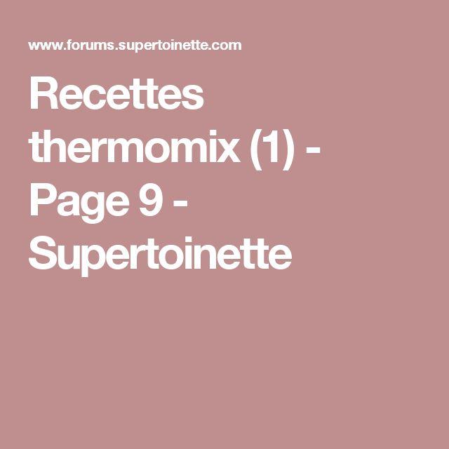 1000 id es sur le th me supertoinette sur pinterest pate tarte recette t - Recettes thermomix en francais ...