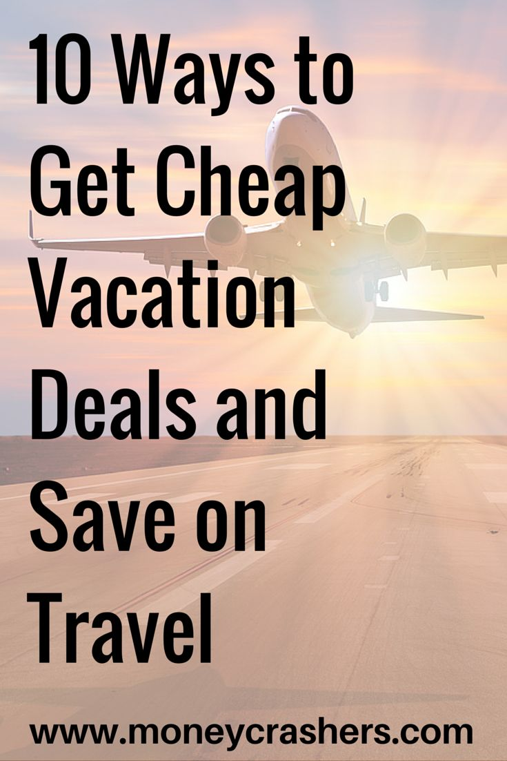 The lesson here is that you don't need to be rolling in disposable income to be able to take a breather somewhere outside your zip code. You simply need to know how to score some travel deals to make your trip less stressful on the wallet. Here are 10 Ways to Get Cheap Vacation Deals and Save on Travel