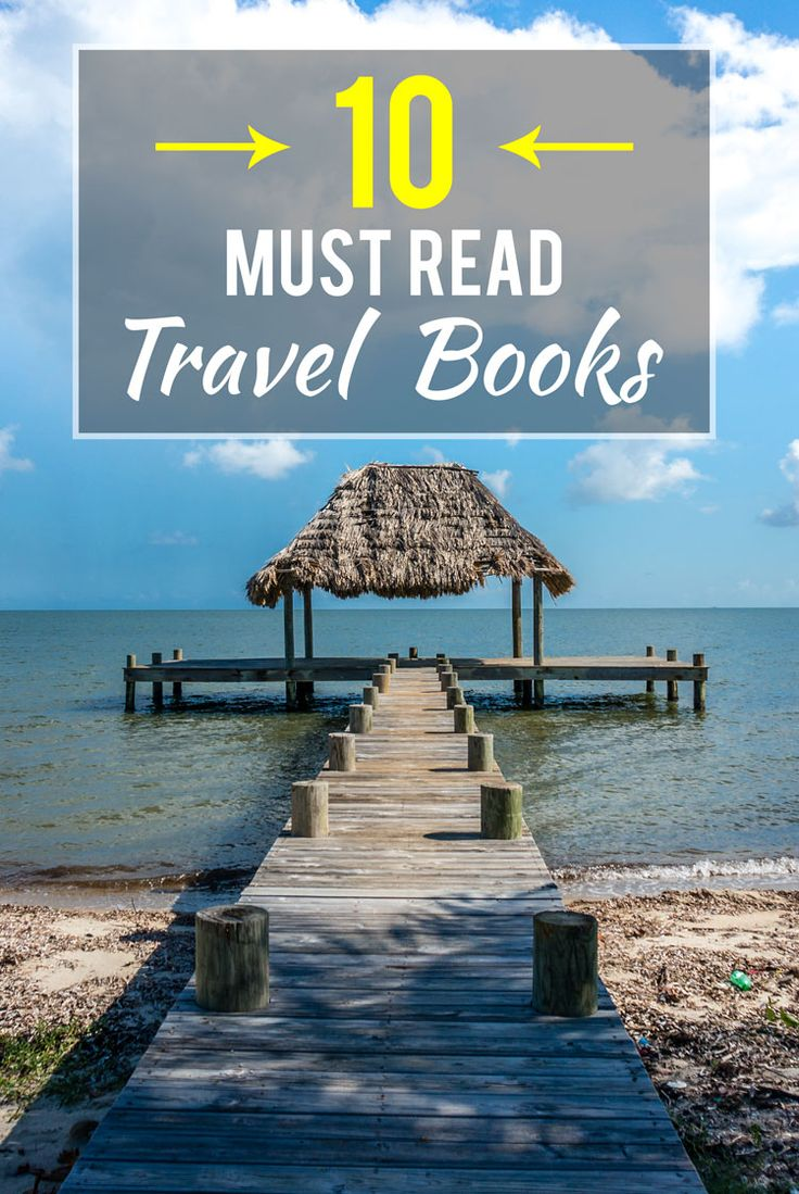10 Must Read Travel Books to inspire your wanderlust and get you out there traveling