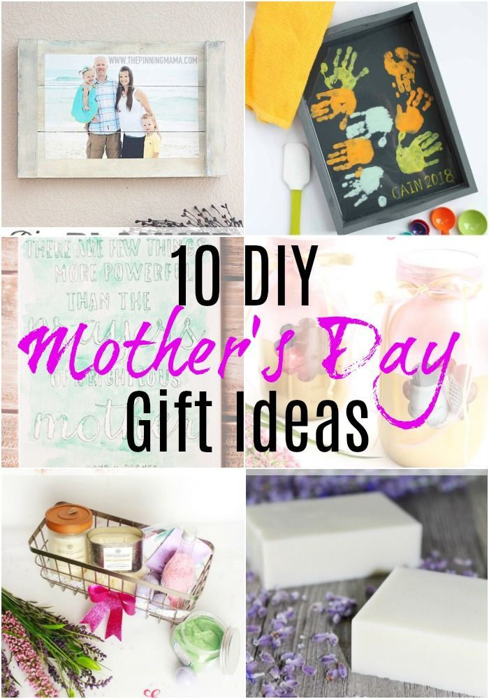 10 Diy Mother S Day Gift Ideas Gifts For Her Ideas Diy Mothers