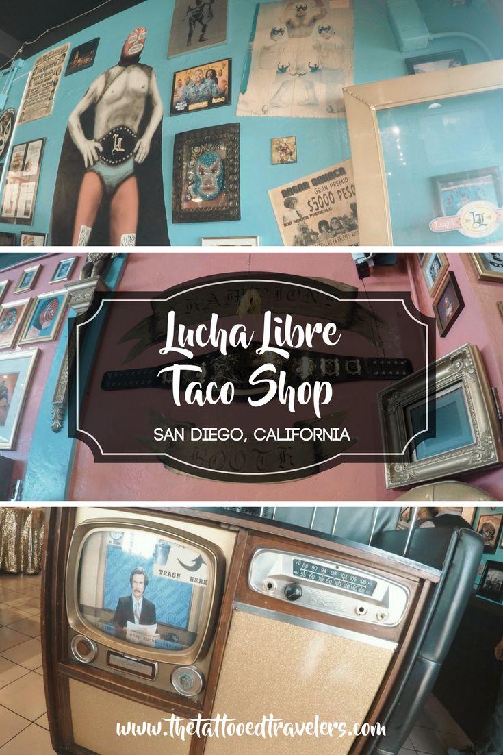 Lucha Libre Taco Shop   San Diego, California   www.thetattooedtravelers.com