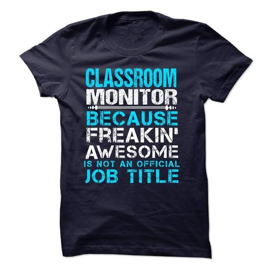 CLASSROOM MONITOR - #tshirt #country hoodie. LOWEST PRICE => https://www.sunfrog.com/LifeStyle/CLASSROOM-MONITOR.html?68278