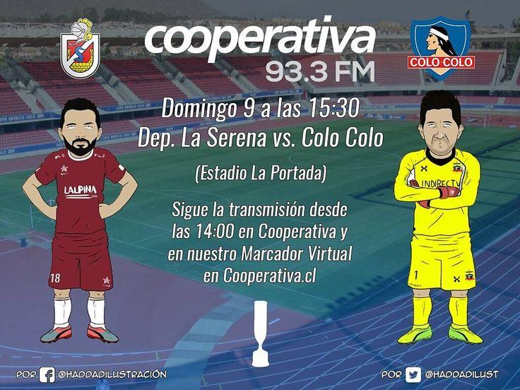 Ya viene La Serena contra Colo Colo y lo podrás seguir en todas nuestras plataformas