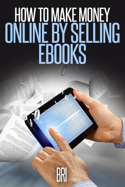 How to Make Money Online by Selling eBooks                                                                                                                                                                                 More