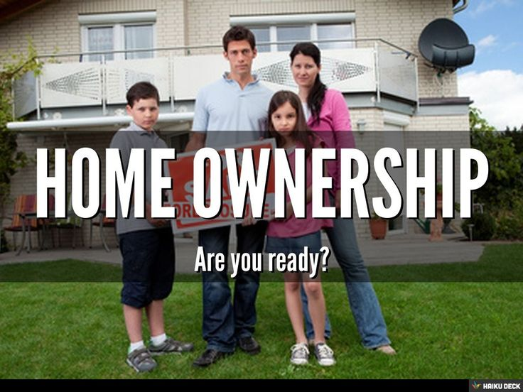 Home Ownership are you ready? by Connor MacIvor via slideshare