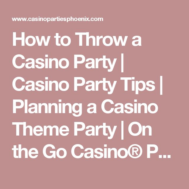 How to Throw a Casino Party | Casino Party Tips | Planning a Casino Theme Party | On the Go Casino® Parties - Phoenix and Tucson, Arizona