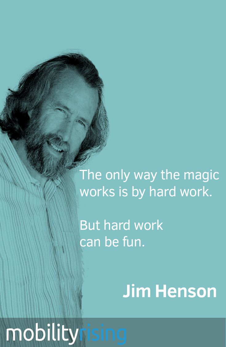 Jim Henson quote on magic and hard work,