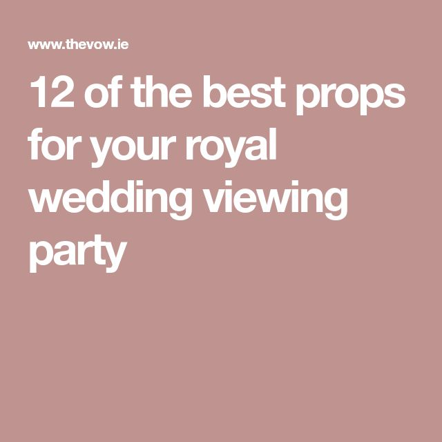 12 of the best props for your royal wedding viewing party