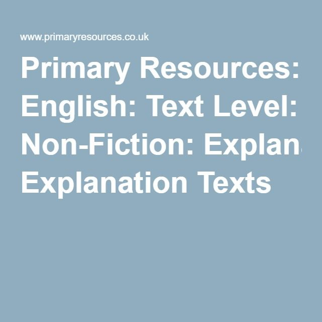 Primary Resources: English: Text Level: Non-Fiction: Explanation Texts