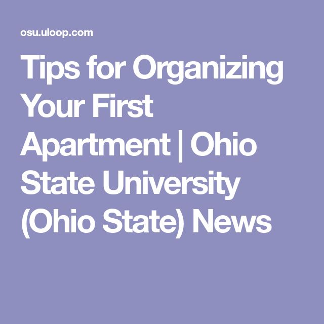 Tips for Organizing Your First Apartment | Ohio State University (Ohio State) News