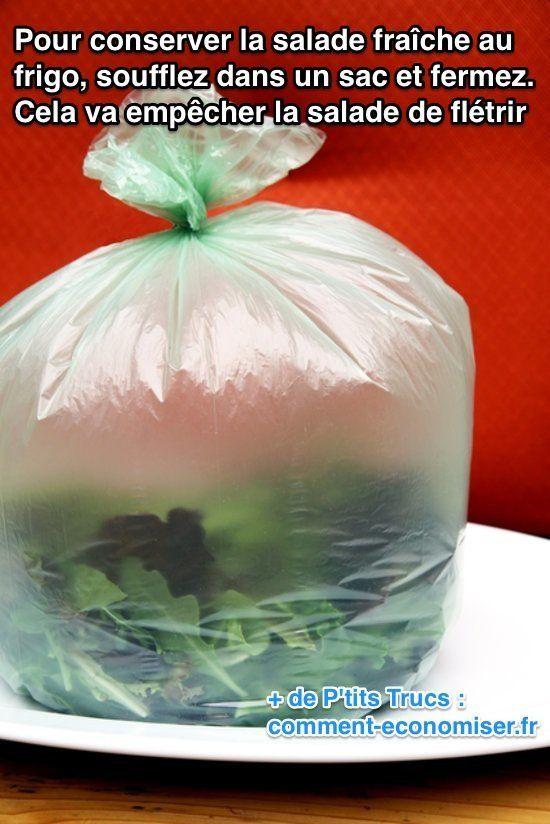 Pour conserver la salade fraîche au réfrigérateur -comme tous les légumes verts à feuilles-, soufflez dans un sac et fermez.