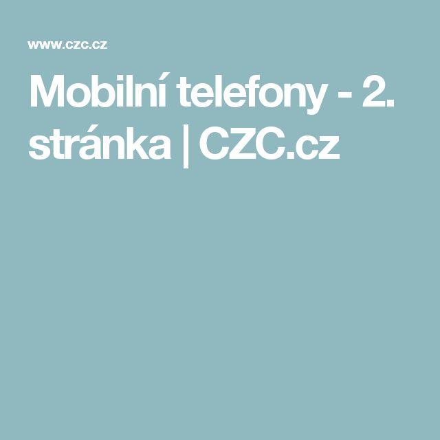 Mobilní telefony - 2. stránka | CZC.cz