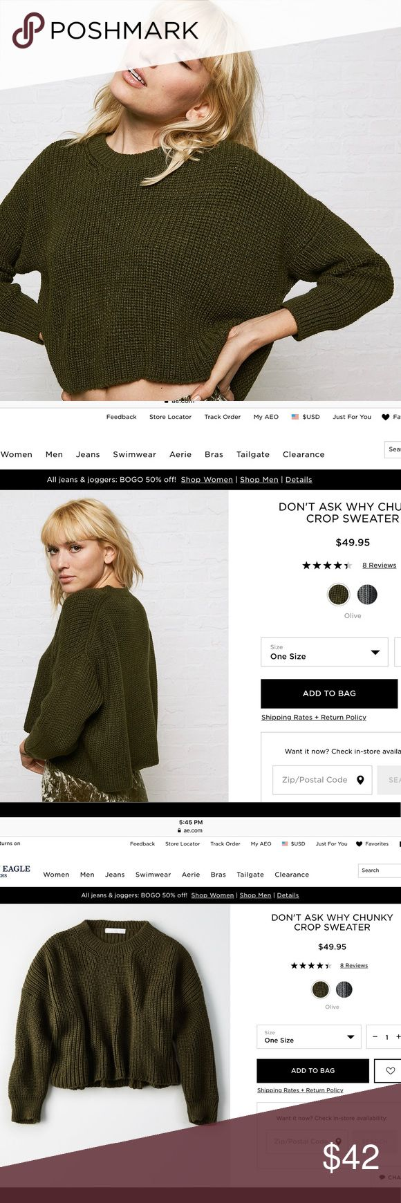 """NWT American Eagle Chunky Crop Sweater Olive Green American Eagle """"Don't Ask Why Chunky Crop Sweater"""" in Olive Green One Size Fits All, Never been worn. As of today's date Jan 27th can still be purchased online at AE for full price $49.95. Purchased online on sale but waited too long to return.   Only selling because its personally a little to cropped for my liking. Price is firm. American Eagle Outfitters Sweaters"""