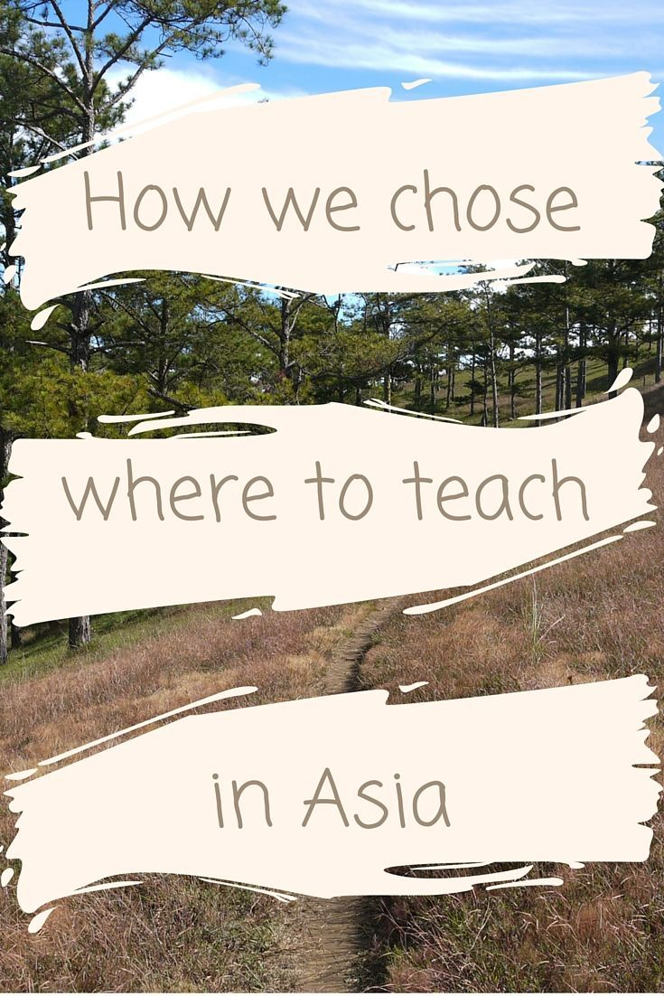 Want to teach English abroad but don't know which country to go to? Here's how we chose where to teach in Asia, including a breakdown of benefits and pay rates for countries like Thailand, Vietnam, Japan and Taiwan.