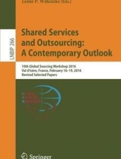 Shared Services and Outsourcing: A Contemporary Outlook free download by Julia Kotlarsky Ilan Oshri Leslie P. Willcocks (eds.) ISBN: 9783319470085 with BooksBob. Fast and free eBooks download.  The post Shared Services and Outsourcing: A Contemporary Outlook Free Download appeared first on Booksbob.com.