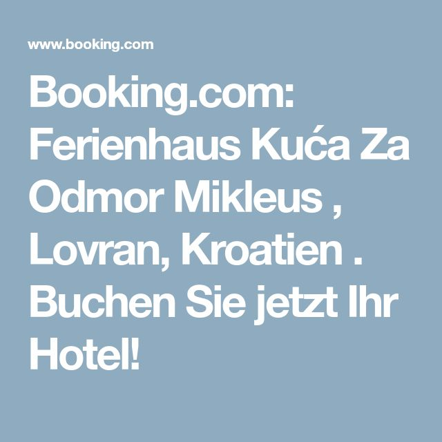 Booking.com: Ferienhaus Kuća Za Odmor Mikleus , Lovran, Kroatien . Buchen Sie jetzt Ihr Hotel!