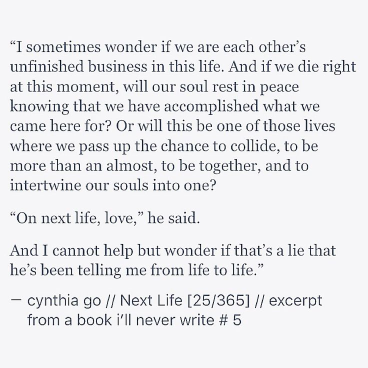 Next Life [25/365] - excerpt from a book i'll never write - cynthia go, prose, poetry, love, quotes, tumblr
