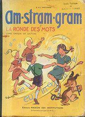 R. et J. Anscombre, Am-stram-gram (La ronde des mots), Livre unique de lecture, Edition Maison des instituteurs, 1958.