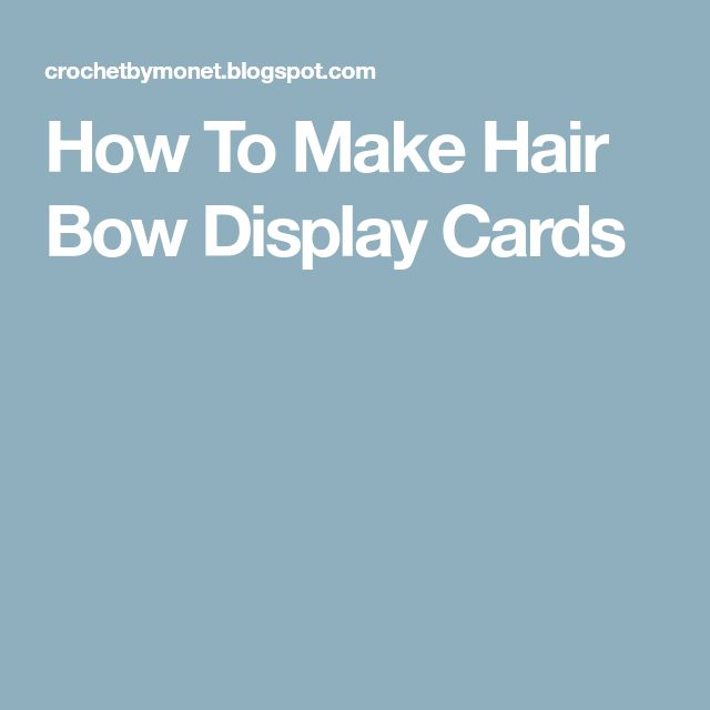 How To Make Hair Bow Display Cards