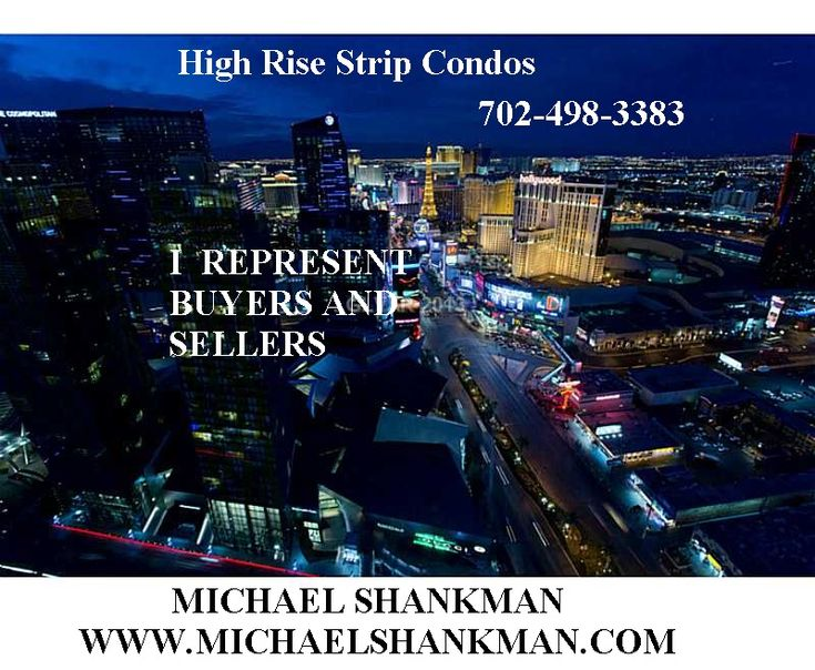las vegas high rise condos for sale ..see every listing in all the high rises  michaelshankman.com  702-498-3383