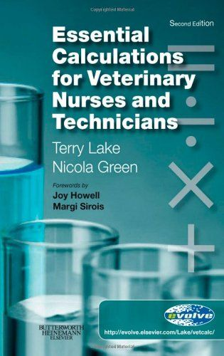 Bestseller Books Online Essential Calculations for Veterinary Nurses and Technicians Terry Lake DVM, Nicola Green RVN $33.04  - http://www.ebooknetworking.net/books_detail-0702029300.html