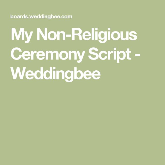My Non-Religious Ceremony Script - Weddingbee