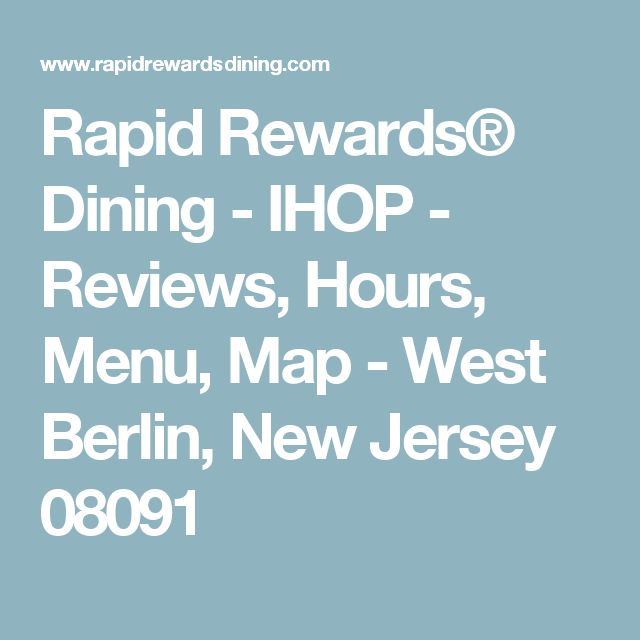 Rapid Rewards® Dining - IHOP - Reviews, Hours, Menu, Map - West Berlin, New Jersey 08091