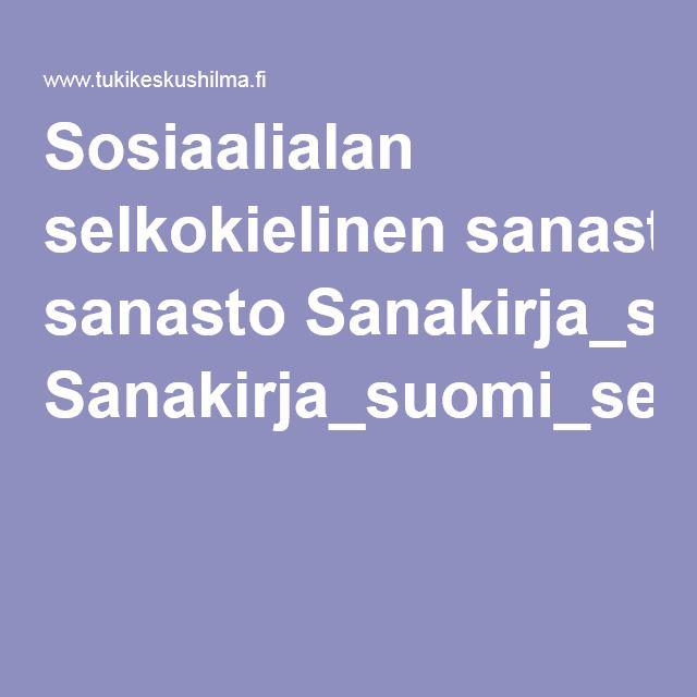 Sosiaalialan selkokielinen sanasto Sanakirja_suomi_selkokieli.pdf