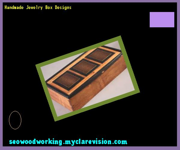 Handmade Jewelry Box Designs 102417 - Woodworking Plans and Projects!