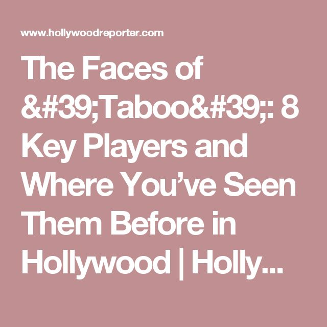 The Faces of 'Taboo': 8 Key Players and Where You've Seen Them Before in Hollywood | Hollywood Reporter