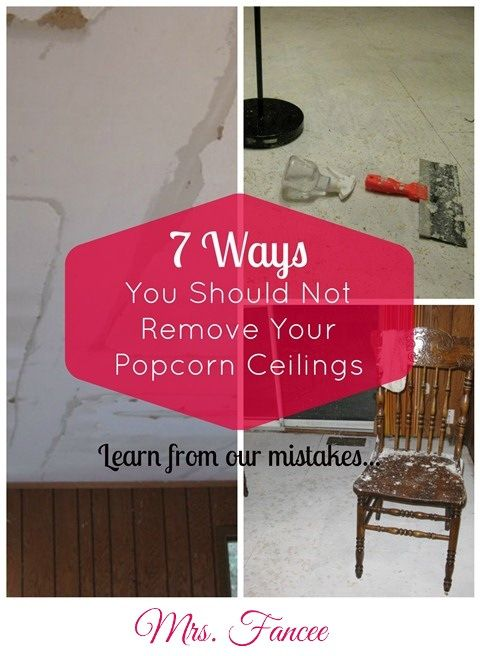 7 ways you should not remove popcorn ceilings... Learn from our mistakes! ;)