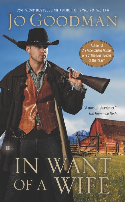 IN WANT OF A WIFE by Jo Goodman -- When his mail-order bride arrives from New York, a Wyoming rancher gets more than he bargained for in this first-rate romance from the bestselling Jo Goodman.