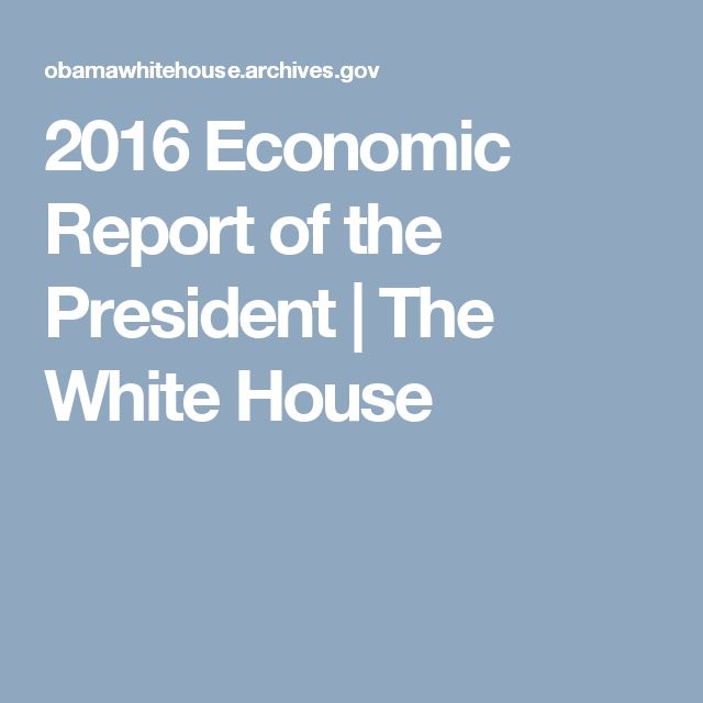 2016 Economic Report of the President   The White House