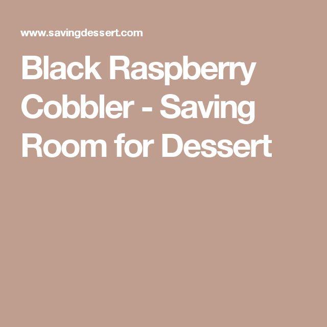 Black Raspberry Cobbler - Saving Room for Dessert