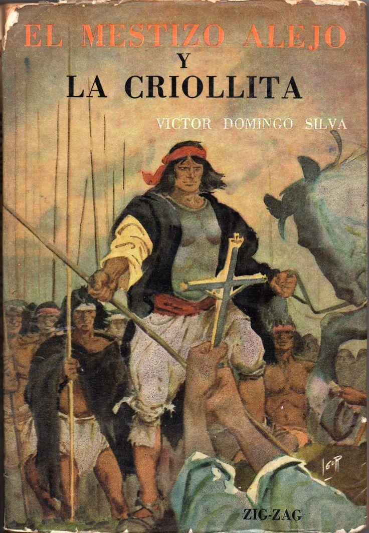 El mestizo Alejo y la Criollita. Victor Domingo Silva (1882-1960). Premio Nacional de Literatura 1954.