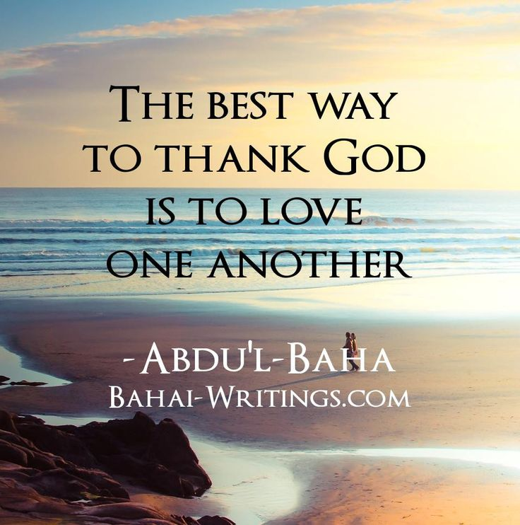 The Best Way To Thank God Is To Love One Another / Abdul