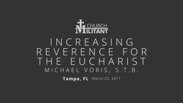 talk-2017-03-25-b Increasing Reverence for the Eucharist