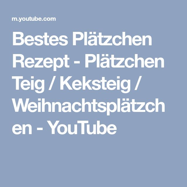 Bestes Plätzchen Rezept - Plätzchen Teig / Keksteig / Weihnachtsplätzchen - YouTube