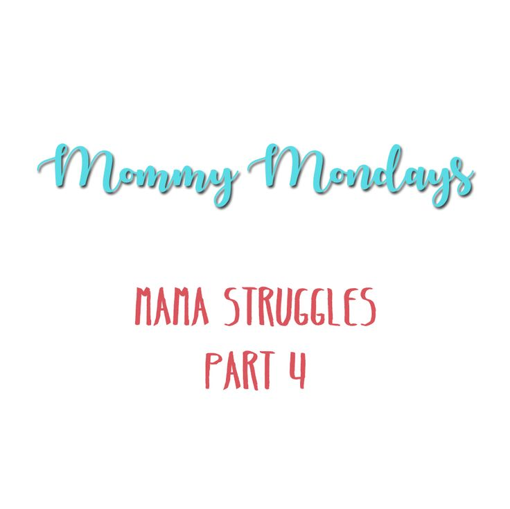 ToMorrow's Memories Photography Blog | Mommy Mondays | Mama Struggles Part 4