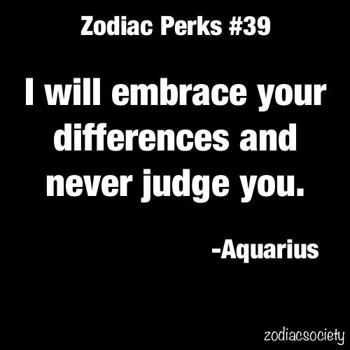 Aquarius - this is very true