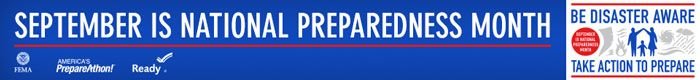 September is National Preparedness Month - Be Disaster Aware, Take Action to Prepare.