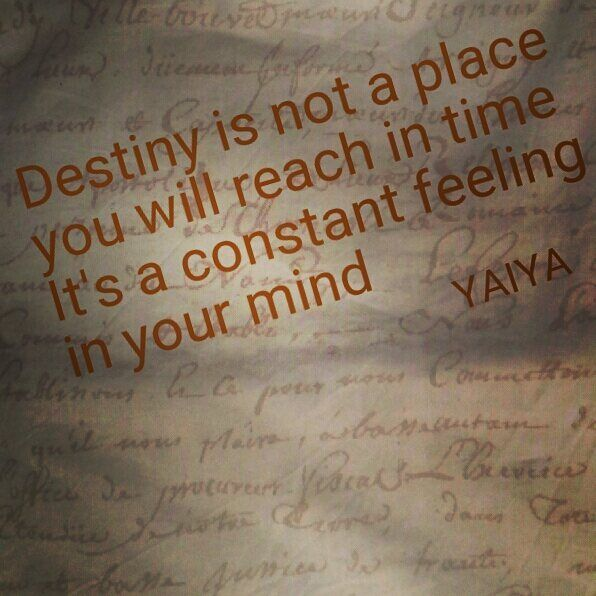 Destiny is not a place you will reach in time, it's a constant feeling in your mind - Lyrics from Pure Heart by YAIYA @empressyaiya Design by @carolasiekas #destiny #place #constant #feeling #mind #reach #freedom #thirdeye #yaiya #yaiyaquote #happiness #ikigai #meaningoflife #reasontolive #love #pureheart #enlightenment #enlightened #soul #followyourdreams #followyourheart #energy #secret #yaiyabraids