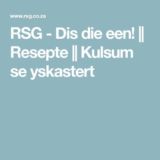 RSG - Dis die een! || Resepte || Kulsum se yskastert